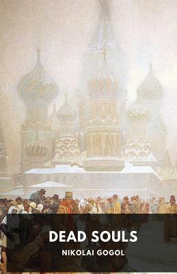 Dead Souls by Nikolai Gogol: Unabridged 1842 Original Version Cover Image
