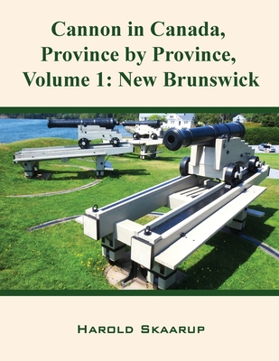 Cannon in Canada, Province by Province, Volume 1: New Brunswick Cover Image