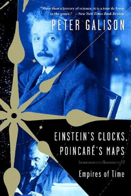 Einstein's Clocks and Poincare's Maps: Empires of Time Cover Image