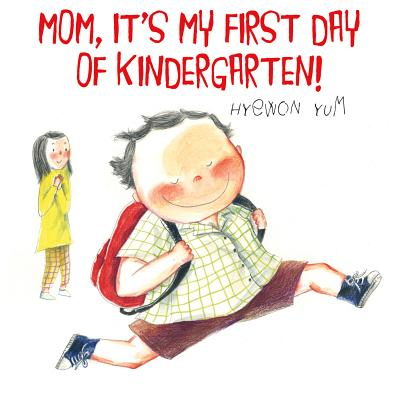 Mom, It's My First Day of Kindergarten! Cover