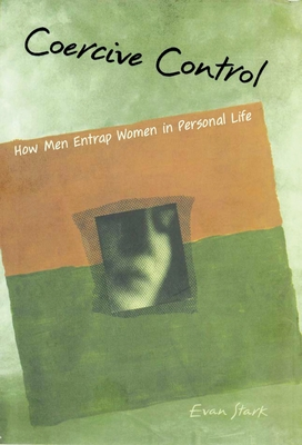 Coercive Control: The Entrapment of Women in Personal Life (Interpersonal Violence) Cover Image
