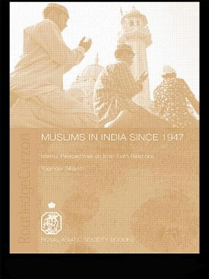 Muslims in India Since 1947: Islamic Perspectives on Inter-Faith Relations (Royal Asiatic Society Books) Cover Image