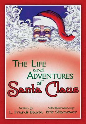 The Life & Adventures of Santa Claus: With Illustrations by Eric Shanower Cover Image