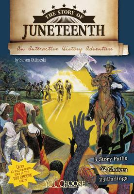 The Story of Juneteenth: An Interactive History Adventure (You Choose: History) Cover Image