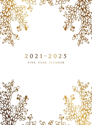 2021-2025 Five Year Planner: Five Year Monthly Planner 8.5 x 11 with Hardcover (Gold Floral Branches) Cover Image