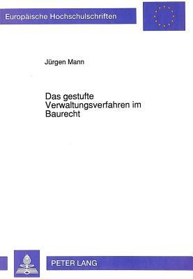 Das Gestufte Verwaltungsverfahren Im Baurecht (Europaeische Hochschulschriften / European University Studie #1233) Cover Image