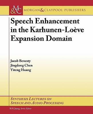 Speech Enhancement in the Karhunen-Loeve Expansion Domain (Synthesis Lectures on Speech and Audio Processing S) Cover Image