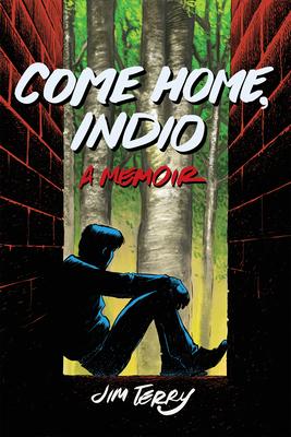 Come Home, Indio: A Memoir Cover Image