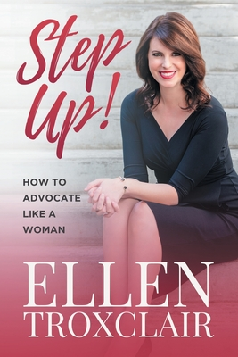 Step Up!: How To Advocate Like A Woman Cover Image