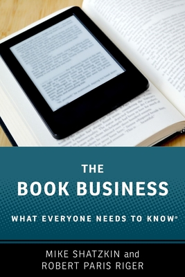 The Book Business: What Everyone Needs to Know(r) Cover Image