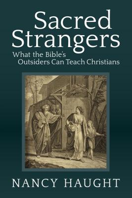 Sacred Strangers: What the Bible's Outsiders Can Teach Christians Cover Image