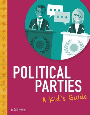 Political Parties: A Kid's Guide Cover Image