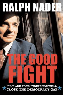 The Good Fight: Declare Your Independence and Close the Democracy Gap Cover Image