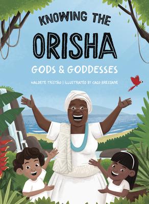 Knowing the Orisha Gods & Goddesses Cover Image