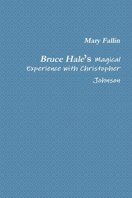 Bruce Hale's Magical Experience with Christopher Johnson Cover Image