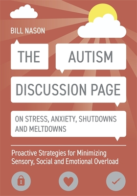 The Autism Discussion Page on Stress, Anxiety, Shutdowns and Meltdowns: Proactive Strategies for Minimizing Sensory, Social and Emotional Overload Cover Image