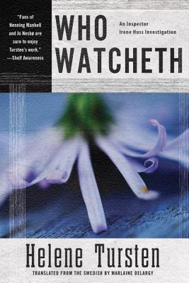 Who Watcheth (An Irene Huss Investigation #9) Cover Image
