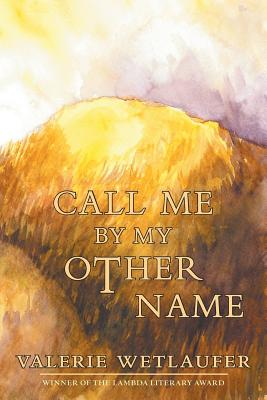 Call Me by My Other Name Cover Image