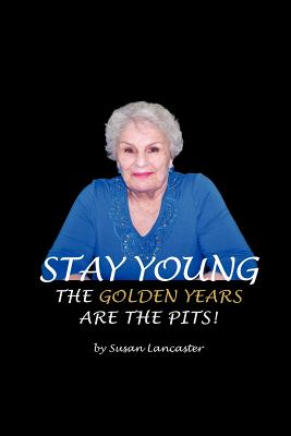 Stay Young the Golden Years Are the Pits Cover