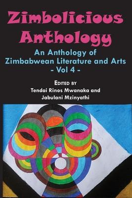 Zimbolicious Anthology: Volume 4: An Anthology of Zimbabwean Literature and Arts Cover Image