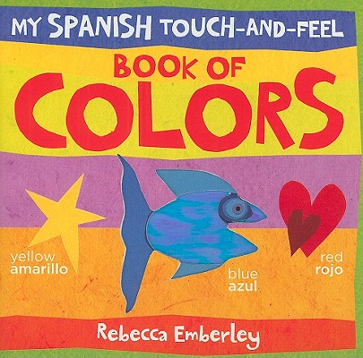 My Spanish Touch-and-Feel Book of Colors Cover