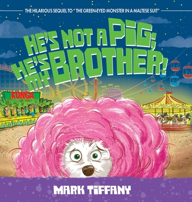 He's Not A Pig; He's My Brother! Cover Image