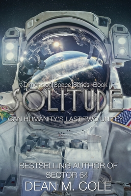 Solitude: A Post-Apocalyptic Thriller (Dimension Space Book One) Cover Image