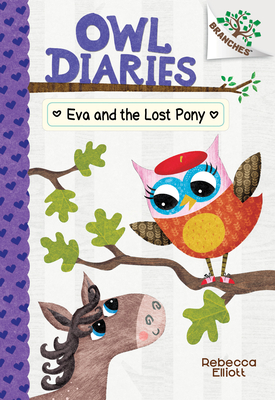 Eva and the Lost Pony: A Branches Book (Owl Diaries #8) (Library Edition) Cover Image