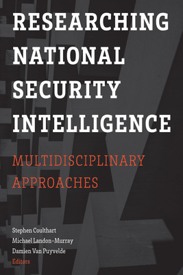Researching National Security Intelligence: Multidisciplinary Approaches Cover Image