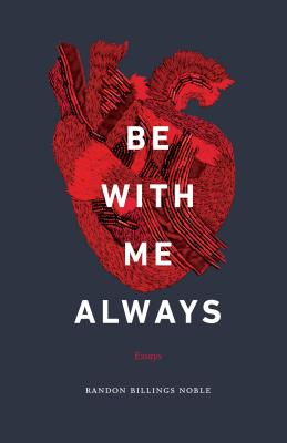 Be with Me Always: Essays Cover Image