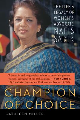 Champion of Choice: The Life and Legacy of Women's Advocate Nafis Sadik Cover Image