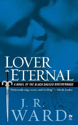 Lover Eternal: A Novel of the Black Dagger Brotherhood Cover Image
