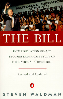 The Bill: How Legislation Really Becomes Law Case stdy natl Service Bill (rev & Updated) Cover Image