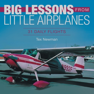 Big Lessons from Little Airplanes: 31 Daily Flights Cover Image