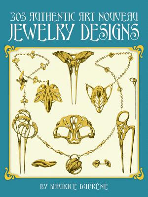 The 305 Authentic Art Nouveau Jewelry Designs (Dover Jewelry and Metalwork) Cover Image
