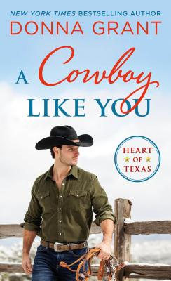 Cover for A Cowboy Like You (Heart of Texas #4)