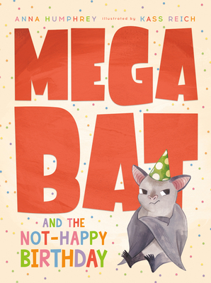 Megabat and the Not-Happy Birthday Cover Image