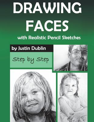 Drawing: Faces with Realistic Pencil Sketches (5 Portrait Drawings in a Step by Step Process) Cover Image