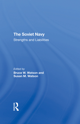 The Soviet Navy: Strengths and Liabilities Cover Image