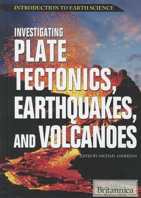 Investigating Plate Tectonics, Earthquakes, and Volcanoes (Introduction to Earth Science) Cover Image