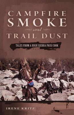 Campfire Smoke and Trail Dust: Tales from a High Sierra Pack Cook Cover Image