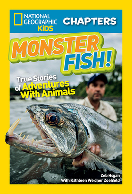 National Geographic Kids Chapters: Monster Fish!: True Stories of Adventures With Animals (NGK Chapters) Cover Image