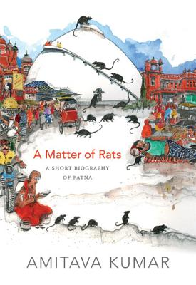 A Matter of Rats: A Short Biography of Patna Cover Image