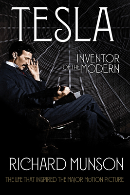 Tesla: Inventor of the Modern Richard Munson, Norton, $16.95,