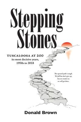Stepping Stones: Tuscaloosa at 200: It's Most Decisive Years, 1950s to 2018 Cover Image
