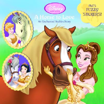 A Horse to Love: An Enchanted Stables Story (Disney Princess) (Pictureback(R)) Cover Image