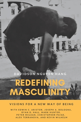 Redefining Masculinity: Visions for a New Way of Being Cover Image