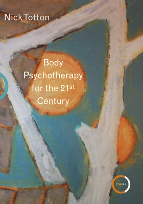 Body Psychotherapy for the 21st Century Cover Image