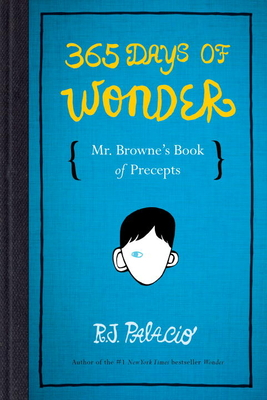 365 Days of Wonder: Mr. Browne's Book of Precepts Cover Image