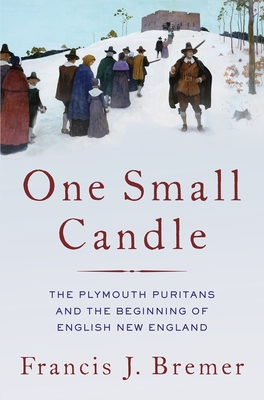 One Small Candle: The Plymouth Puritans and the Beginning of English New England Cover Image